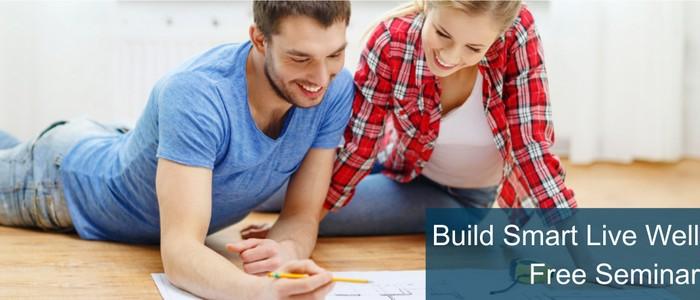 Build Smart Live Well, free seminar