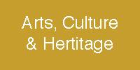 Arts Culture & Heritage
